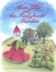 Miss Lilly and the Hollyhock Garden